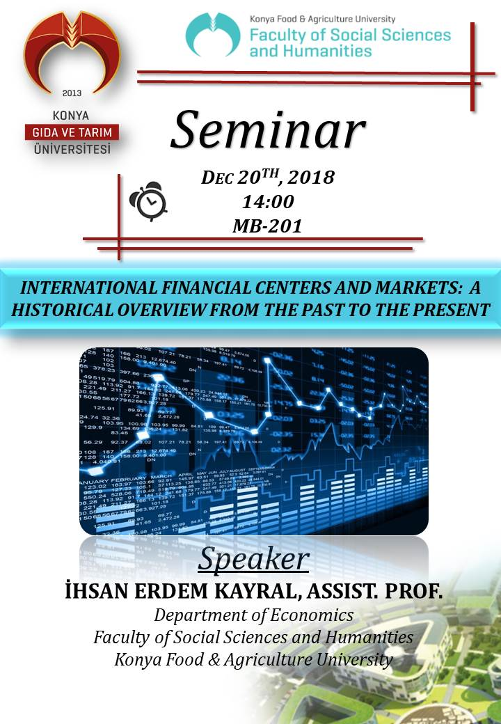 Seminer - International Financial Centers and Markets:  A Historical Overview from the Past to the Present /13 Aralık Perşembe 14:00