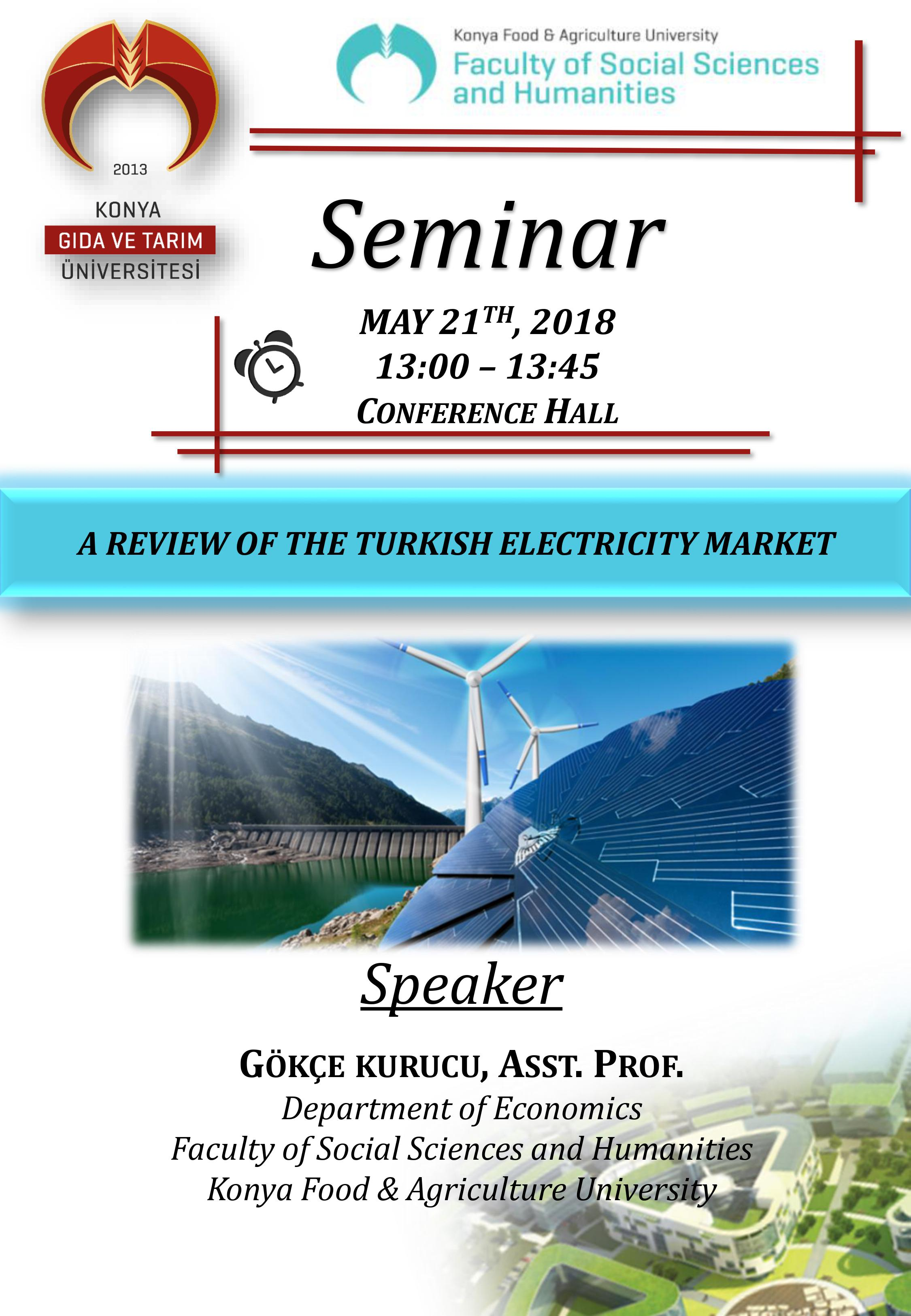 Seminer - A Review of the Turkish Electricity Market / 21 Mayıs Pazartesi 13:00