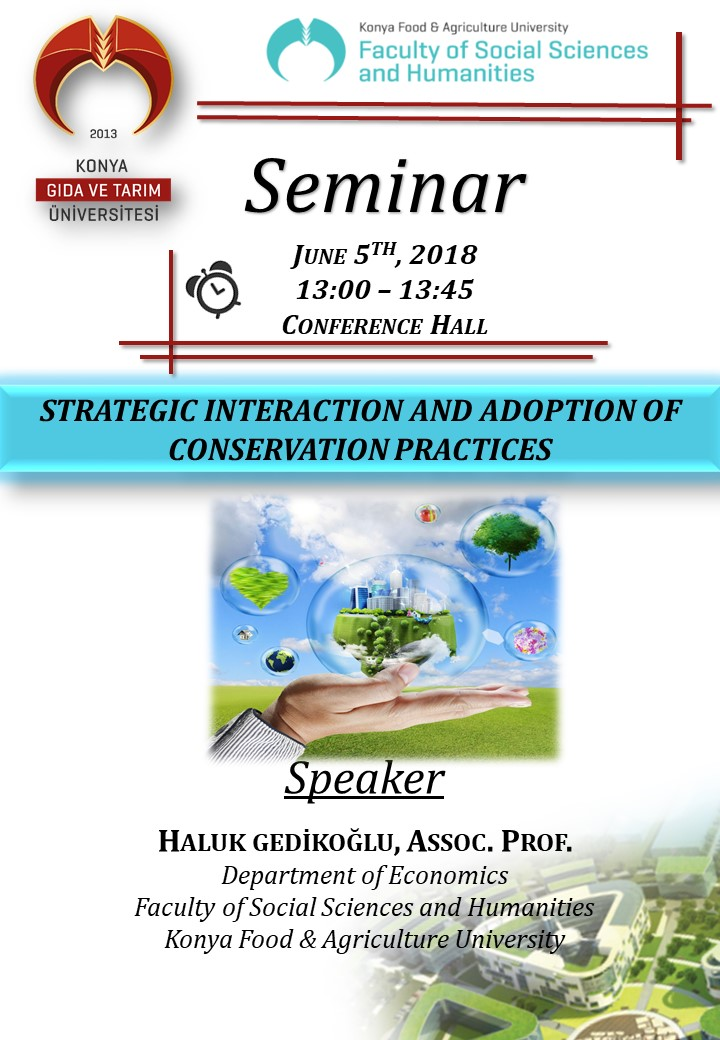 Seminer – Strategic Interaction and Adoption of Conservation Practices / 5 Haziran Salı 13:00
