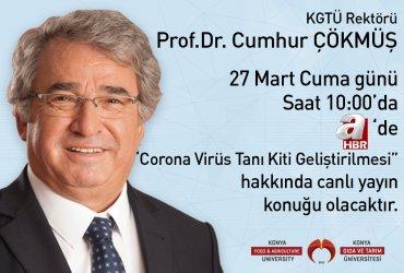 Rektörümüz Prof. Dr. Cumhur Çökmüş Üniversitemizde Corona Virüs Tanı Kiti Geliştirilmesi Çalışmaları Hakkında A HABER'de Canlı Yayın Konuğu Oldu