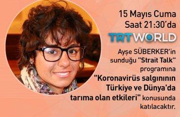 Bitkisel Üretim ve Teknolojileri Bölümü Öğretim Üyemiz Dr. Sevim Seda Yamaç, TRT World Strait Talk Programında Ayşe Süberker'in Konuğu Oluyor