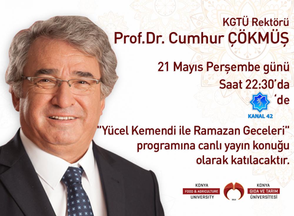 Rektörümüz Prof. Dr. Cumhur Çökmüş Kanal 42'de Yücel Kemendi ile Ramazan Geceleri Programına Konuk Oluyor