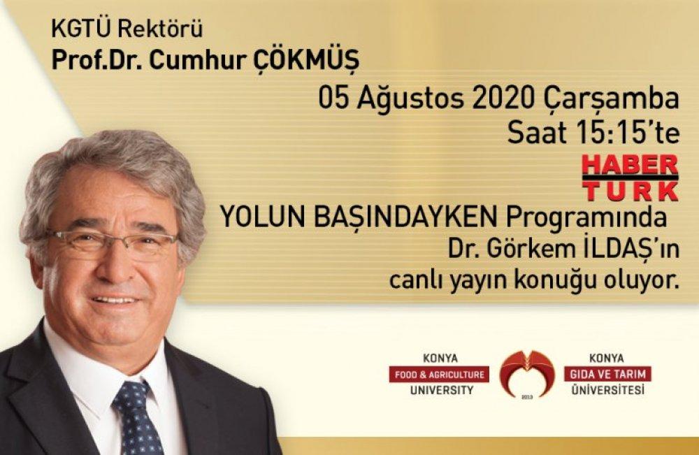 Rektörümüz Prof. Dr. Cumhur ÇÖKMÜŞ HABERTÜRK'de Yolun Başındayken Programına Konuk Oluyor