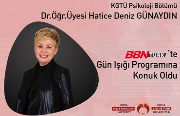 Psikoloji Bölümü Öğretim Üyemiz Dr. Deniz Günaydın BBN TÜRK'de Gün Işığı Programına Konuk Oldu
