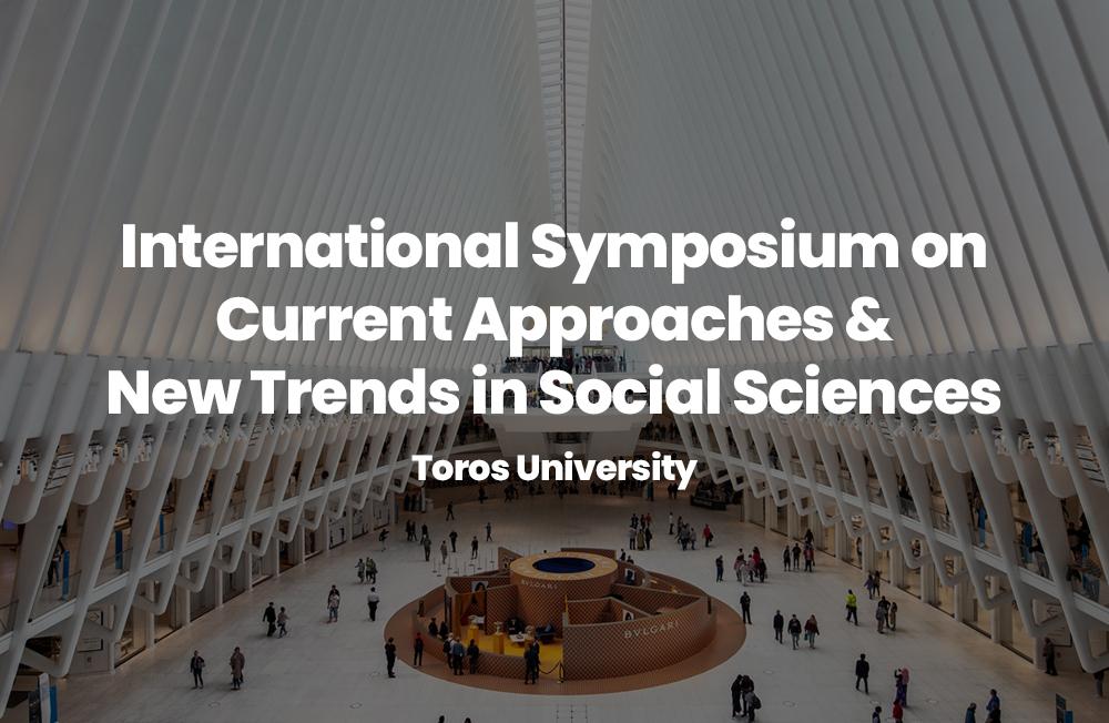Toros Üniversitesi'nin Ev Sahipliğinde, Üniversitemizin de Ortaklığıyla Düzenlenecek ISCANT 2021 (International Symposium on Current Approaches & New Trends in Social Sciences) 24-25 Haziran Tarihlerinde Gerçekleştirilecek