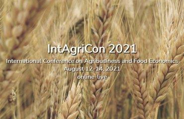 Konya Gıda ve Tarım Üniversitesi Tarafından Düzenlenen IntAgriCon 2021 (International Conference on Agribusiness and Food Economics) 12-14 Ağustos Tarihlerinde Gerçekleştirilecek
